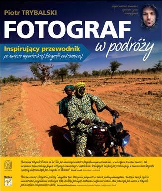 Fotograf w podróży. Autor: Piotr Trybalski